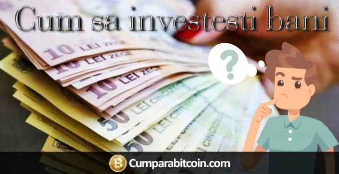 Cum să investești bani